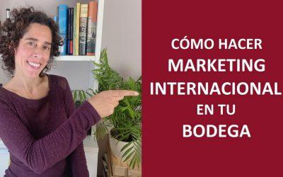 Cómo hacer marketing internacional en tu bodega